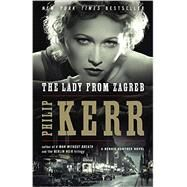 The Lady from Zagreb by Kerr, Philip, 9781101982518