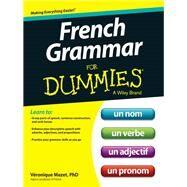 French Grammar for Dummies by Mazet, Veronique, 9781118502518
