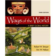 Ways of the World: A Brief Global History, Combined Volume by Strayer, Robert W.; Nelson, Eric W., 9781319022518