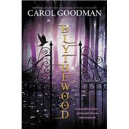 Blythewood by Goodman, Carol, 9780142422519