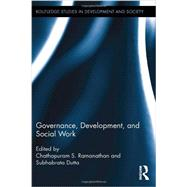 Governance, Development, and Social Work by Ramanathan; Chathapuram S., 9780415522519