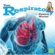 Your Respiratory System Works! by Brett, Flora, 9781491422519
