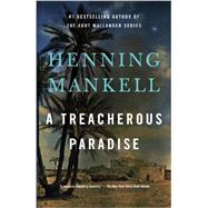 A Treacherous Paradise by MANKELL, HENNING, 9780345802521