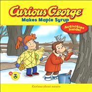 Curious George Makes Maple Syrup (CGTV 8x8) by Krones, C. A. (ADP); Tately, Chuck, 9780544032521