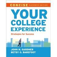 Your College Experience, Concise Strategies for Success by Gardner, John N.; Barefoot, Betsy O., 9781457672521