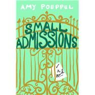 Small Admissions A Novel by Poeppel, Amy, 9781501122521
