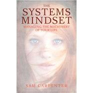 The Systems Mindset by Carpenter, Sam, 9781626342521