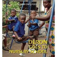 Deron Goes to Nursery School by Onyefulu, Ifeoma, 9781847802521