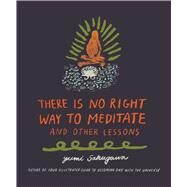 There Is No Right Way to Meditate by Sakugawa, Yumi, 9781440592522