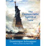 The Democratic Spirit of Law by Schnapper,Dominique, 9781412862523