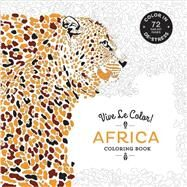 Vive Le Color! Africa (Adult Coloring Book) by Abrams Noterie; Original French Edition by Marabout, 9781419722523