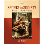 Sports in Society: Issues and Controversies by Coakley, Jay, 9780078022524