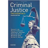 Criminal Justice The Essentials by Lab, Steven P.; Williams, Marian R.; Holcomb, Jefferson E.; Burek, Melissa W.; King, William R.; Buerger, Michael E., 9780190272524