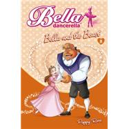 Bella and the Beast by Rose, Poppy, 9780733332524