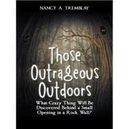Those Outrageous Outdoors by Tremblay, Nancy A., 9781496942524
