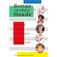 Songs in Their Heads Music and its Meaning in Children's Lives, Second Edition by Campbell, Patricia, 9780195382525