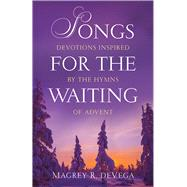 Songs for the Waiting by Devega, Magrey R., 9780664262525