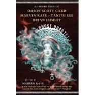 The Ghost Quartet by Kaye, Marvin; Card, Orson Scott; Kaye, Marvin; Lee, Tanith; Lumley, Brian, 9780765312525