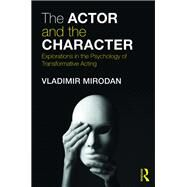 An Actor Transforms: Character and the Psychology of Transformation by Mirodan; Vladimir, 9781138852525