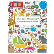 What Does Kitten Hear? A Big Book of Animal Sounds by Versteeg, Lizelot, 9781605372525
