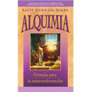 Saint Germain sobre alquimia / Saint German on Alchemy by Prophet, Mark L.; Prophet, Elizabeth Clare, 9781609882525