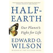 Half-Earth: Our Planet's Fight for Life by Wilson, Edward O., 9781631492525