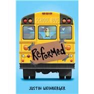 Reformed by Weinberger, Justin, 9780545902526