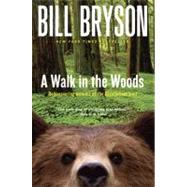 A Walk in the Woods by BRYSON, BILL, 9780767902526