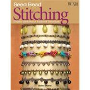 Seed Bead Stitching : Creative Variations on Traditional Techniques by Beth Stone, 9780871162526