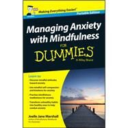 Managing Anxiety With Mindfulness for Dummies by Marshall, Joelle Jane, 9781118972526