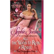 All the Ways to Ruin a Rogue by Jordan, Sophie, 9780062222527