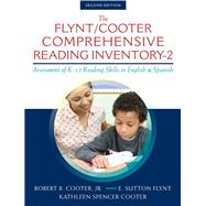 The Flynt/Cooter Comprehensive Reading Inventory-2 Assessment of K-12 Reading Skills in English & Spanish by Cooter, Robert B., Jr.; Flynt, E. Sutton; Cooter, Kathleen Spencer, 9780133362527