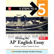 5 Steps to a 5: Writing the AP English Essay 2019 by Murphy, Barbara, 9781260122527
