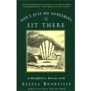 Don't Just Do Something, Sit There by Boorstein, Sylvia, 9780060612528