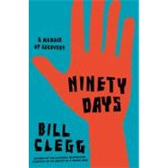 Ninety Days by Clegg, Bill, 9780316122528
