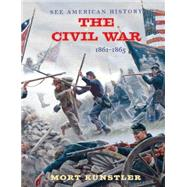 The Civil War 1861-1865 by Robertson, James I., Jr.; Kunstler, Mort, 9780789212528