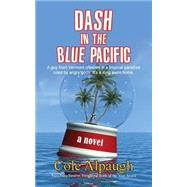 Dash in the Blue Pacific by Alpaugh, Cole, 9781603812528