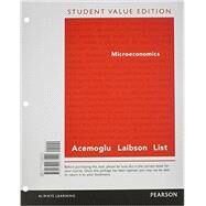 LL: Microeconomics, Student Value Edition Plus NEW MyEconLab with Pearson eText -- Access Card Package, 1E by Acemoglu, Daron; Laibson, David; List, John, 9780133582529