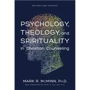 Psychology, Theology, and Spirituality in Christian Counseling by McMinn, Mark R., 9780842352529