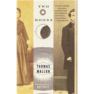Two Moons by Mallon, Thomas, 9781101872529