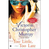Too Little, Too Late A Novel by Murray, Victoria Christopher, 9781416552529
