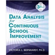 Data Analysis for Continuous School Improvement by Bernhardt, Victoria L., Ph.D., 9781596672529