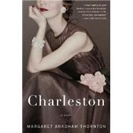 Charleston by Thornton, Margaret Bradham, 9780062332530