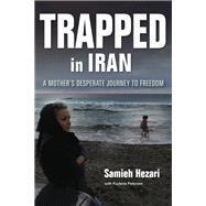 Trapped in Iran by Hezari, Samieh; Petersen, Kaylene (CON), 9780253022530