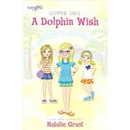 A Dolphin Wish by Grant, Natalie; Kinsman, Naomi (CON), 9780310752530