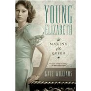 Young Elizabeth by Williams, Kate, 9781681772530