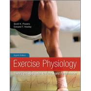 Exercise Physiology : Theory and Application to Fitness and Performance by Powers, Scott; Howley, Edward, 9780078022531