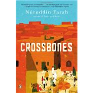 Crossbones A Novel by Farah, Nuruddin, 9780143122531