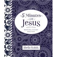 5 Minutes With Jesus by Walsh, Sheila, 9780718032531