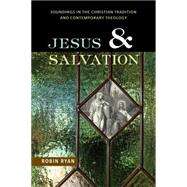 Jesus and Salvation: Soundings in the Christian Tradition and Contemporary Theology by Ryan, Robin, 9780814682531